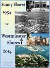 Sunny Shores 1954 to Westminster Shores 2014: A Pictorial History Cover Image