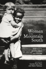 Women of the Mountain South: Identity, Work, and Activism (Race, Ethnicity and Gender in Appalachia) Cover Image