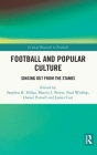 Football and Popular Culture: Singing Out from the Stands Cover Image
