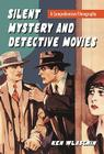 Silent Mystery and Detective Movies: A Comprehensive Filmography Cover Image