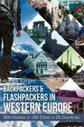 Backpackers & Flashpackers in Western Europe: 500 Hostels in 100 Cities in 25 Countries Cover Image