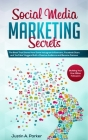 Social Media Marketing Secrets: The Book That Shows How Some Instagram Influencers, Facebook Stars and YouTube Vloggers Built a Massive Audience and B Cover Image