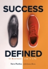 Success Defined: In Business and in Life Cover Image