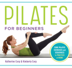 Pilates for Beginners: Core Pilates Exercises and Easy Sequences to Practice at Home Cover Image