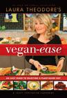 Laura Theodore's Vegan-Ease: An Easy Guide to Enjoying a Plant-Based Diet Cover Image