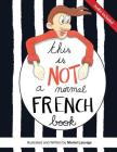 This is not a normal French book: This is a comic book for adult learners, at beginning and intermediate levels who want to learn French using visuals Cover Image