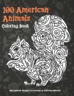 100 American Animals - Coloring Book - 100 Animals designs in a variety of intricate patterns Cover Image