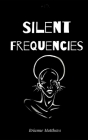 Silent Frequencies Cover Image