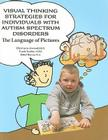 Visual Thinking St Rategies for Individuals with Autism Spectrum Disorders Cover Image