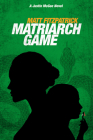 Matriarch Game: A Justin McGee Novel Cover Image