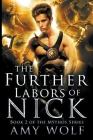 The Further Labors of Nick (Mythos #2) Cover Image
