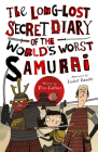 The Long-Lost Secret Diary of the World's Worst Samurai Cover Image