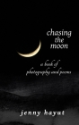chasing the moon: a book of photography and poems Cover Image