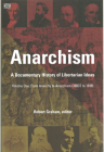 Anarchism Volume One: A Documentary History of Libertarian Ideas, Volume One – From Anarchy to Anarchism Cover Image