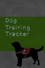 Dog training tracker - Assistance dog: A valuable log book for helping to train your puppy or dog Cover Image