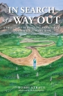 In Search of a Way Out: A True Story of Bullying, Depression, and a Journey Toward Hope Cover Image
