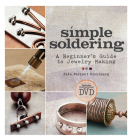 Simple Soldering: A Beginner's Guide to Jewelry Making Cover Image