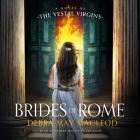 Brides of Rome: A Novel of the Vestal Virgins Cover Image