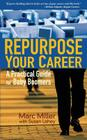 Repurpose Your Career: A Practical Guide for Baby Boomers Cover Image