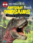 The Really Big Awesome Book: Dinosaurs: Really Big Books (Wow - Really Big Books) Cover Image