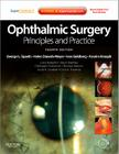 Ophthalmic Surgery: Principles and Practice (Expert Consult Title: Online + Print) Cover Image