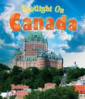 Spotlight on Canada (Spotlight on My Country) Cover Image