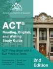 ACT Reading, English, and Writing Study Guide: ACT Prep Book with 2 ELA Practice Tests [2nd Edition] Cover Image