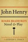 John Henry: Roark Bradford's Novel and Play Cover Image