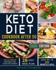 Keto Diet Cookbook After 50: The Ultimate Ketogenic Diet Guide for Seniors 28-Day Meal Plan Lose Up To 20 Pounds In 3 Weeks Cover Image
