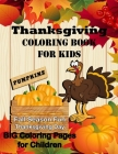 Thanksgiving Coloring Book for Kids: Pumpkin Fall Season Fun Thanksgiving Day! Big Coloring Pages Cover Image