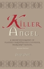 Killer Angel: A Short Biography of Planned Parenthood's Founder, Margaret Sanger Cover Image