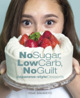 No Sugar, Low Carb, No Guilt Japanese-Style Desserts Cover Image