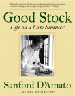 Good Stock: Life on a Low Simmer Cover Image