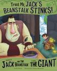 Trust Me, Jack's Beanstalk Stinks!:: The Story of Jack and the Beanstalk as Told by the Giant (Other Side of the Story (Library)) Cover Image