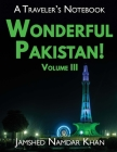 Wonderful Pakistan! A Traveler's Notebook, Volume 3 Cover Image