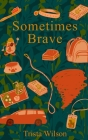 Sometimes Brave Cover Image