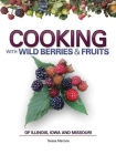 Cooking Wild Berries Fruits of Il, Ia, Mo Cover Image