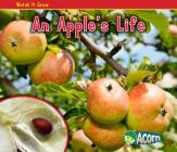 An Apple's Life (Watch It Grow (Heinemann Paperback)) Cover Image