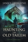 Haunting in Old Tailem: A Supernatural Suspense Thriller (Haunting Clarisse - Book 3) Cover Image