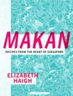 Makan: Recipes from the Heart of Singapore Cover Image