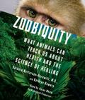 Zoobiquity: What Animals Can Teach Us about Health and the Science of Healing Cover Image