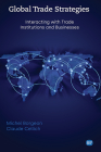Global Trade Strategies: Interacting with Trade Institutions and Businesses Cover Image