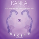 KANEA - Your Daily Guiding Light to HONORING YOU - Love Yourself Cover Image