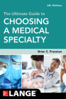 The Ultimate Guide to Choosing a Medical Specialty, Fourth Edition Cover Image
