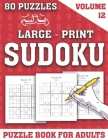 Large-Print Sudoku Puzzle Book For Adults: Find Puzzles for Seniors Adults and all Other Puzzle Fans- One Puzzle in Per Page-Easy Medium and Hard Sudo Cover Image