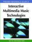 Interactive Multimedia Music Technologies (Premier Reference Source) Cover Image