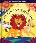 The Soundtrack Series The Lion King: I Just Can't Wait to be King Cover Image