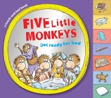 Five Little Monkeys Get Ready for Bed (touch-and-feel tabbed board book) (A Five Little Monkeys Story) Cover Image