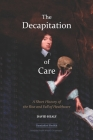 The Decapitation of Care: A Short History of the Rise and Fall of Healthcare Cover Image