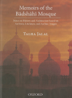 Memoirs of the Badshahi Mosque: Notes on History and Architecture Based on Archives, Literature and Archaic Images Cover Image